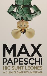 Hic Sunt Leones di Max Papeschi